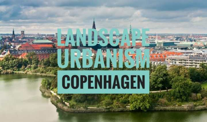 Landscape Urbanism |Copenhagen